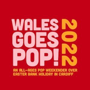 Wales Goes Pop 2021